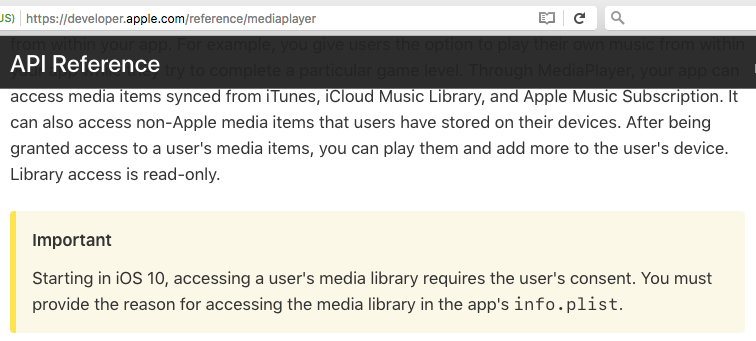 Important  Starting in iOS 10, accessing a user's media library requires the user's consent. You must provide the reason for accessing the media library in the app's info.plist.